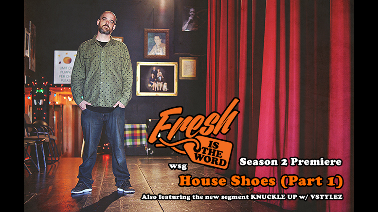 House Shoes Fresh Is The Word Podcast
