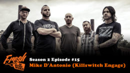 Season 2, Episode #15: Mike D'Antonio (Killswitch Engage)