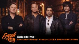 "Episode #50: Kaustubh ""Stubhy"" Pandav (Lucky Boys Confusion)"