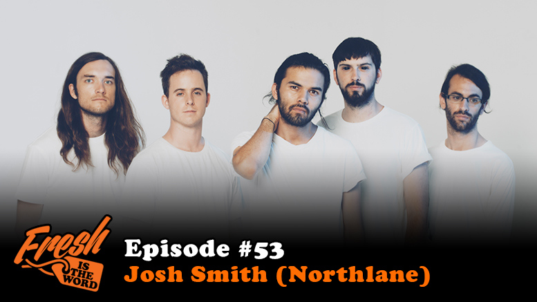 Episode #53: Josh Smith (Northlane)