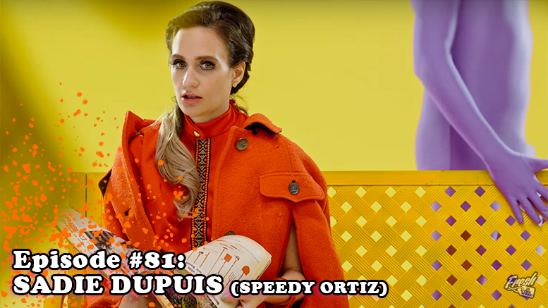 Fresh is the Word Podcast Episode 81 - Sadie Dupuis (Speedy Ortiz)