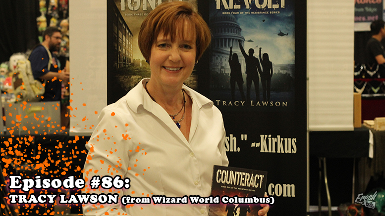 Fresh is the Word Podcast - Episode 86 - Tracy Lawson - From Wizard World Comic Con Columbus