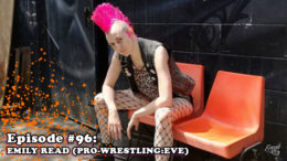 Fresh is the Word Podcast - Episode 96 - Emily Read - Co-Owner Founder of Pro-Wrestling Eve