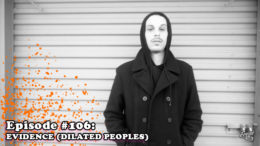 Fresh is the Word Podcast Episode 106 - Evidence - Member of Hip-Hop Group Dilated Peoples