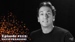 Fresh is the Word Podcast - Episode 112 - David Frangioni
