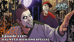 Fresh is the Word Podcast - Episode 127 - 'Haunted High-Ons' Special from Astronomicon 2 - Dirk Manning, Marianna Pescosta , Alessandro de Fornasari, and Twiztid!