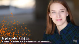 Fresh is the Word Podcast - Episode 144 - Ephie Aardema - Waitress the Musical