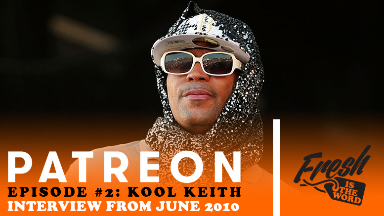 Fresh is the Word Patreon Exclusive Podcast Episode 2 - Kool Keith