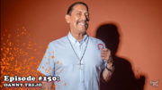 Fresh is the Word Podcast - Episode 150 - Danny Trejo