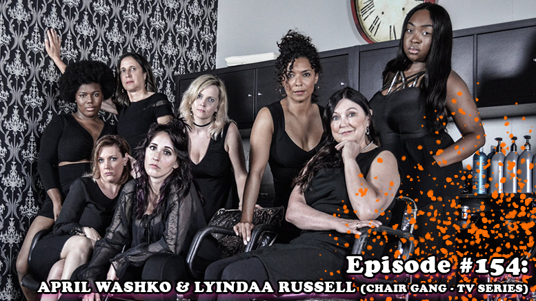 Fresh is the Word Podcast - Episode 154 - April Washko & Lyindaa Russell - Chair Gang TV Series