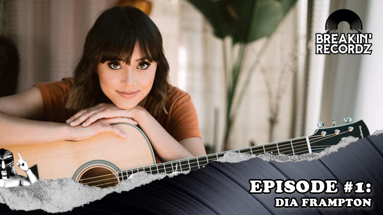 Breakin' Recordz Episode #1: Dia Frampton