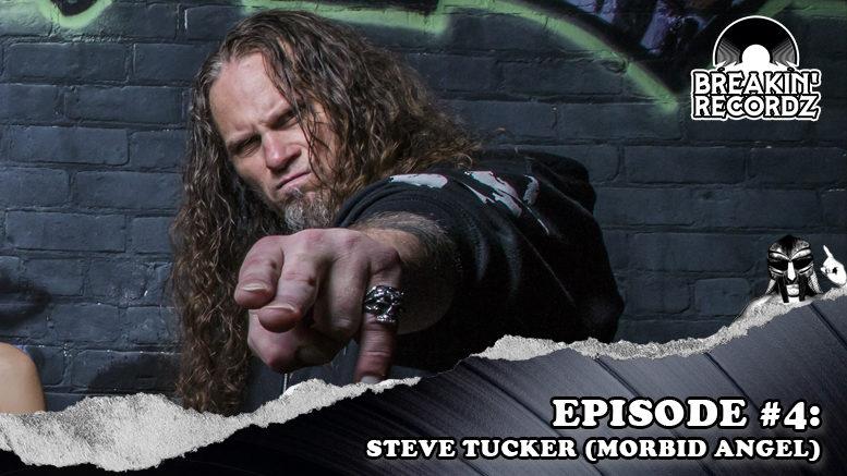 Breakin' Recordz #4: Steve Tucker (Morbid Angel)