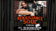 Renaissance Soul Podcast: Ep. 2 - The Big Shoes Episode (w/ Detroit Hip Hop Artist Big Tone)