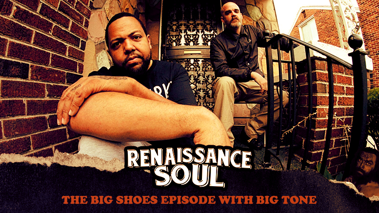 Renaissance Soul Podcast: The Big Shoes Episode with Big Tone