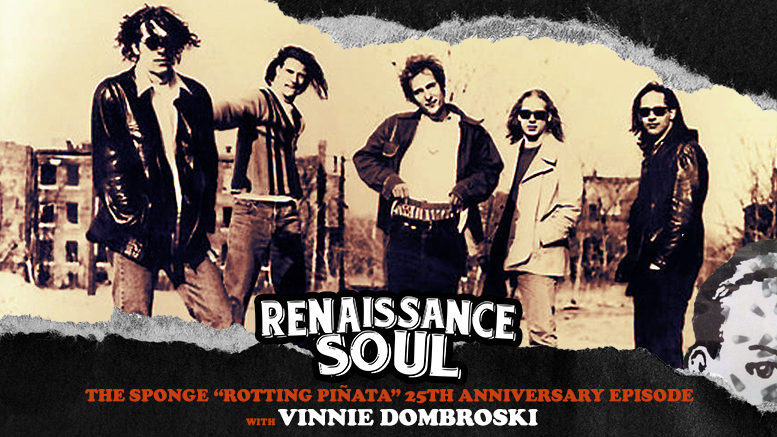 "Renaissance Soul Podcast: The Sponge ""Rotting Piñata"" 25th Anniversary Episode with Vinnie Dombroski (S01E02)"