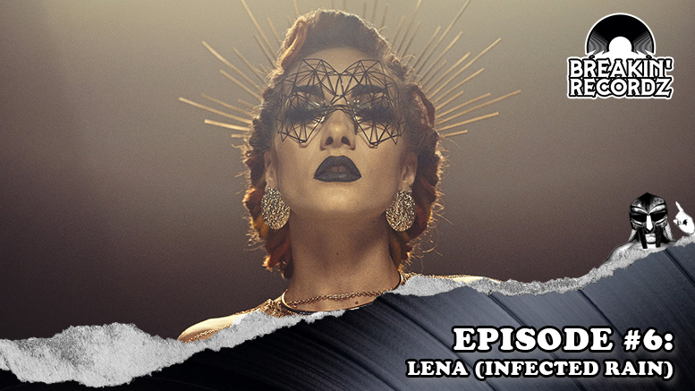 Breakin' Recordz #6: Lena of Infected Rain