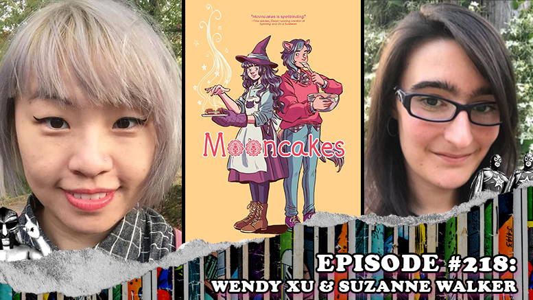 Episode #218: Wendy Xu & Suzanne Walker - The Team Behind the Hugo Award Nominated Graphic Novel Mooncakes