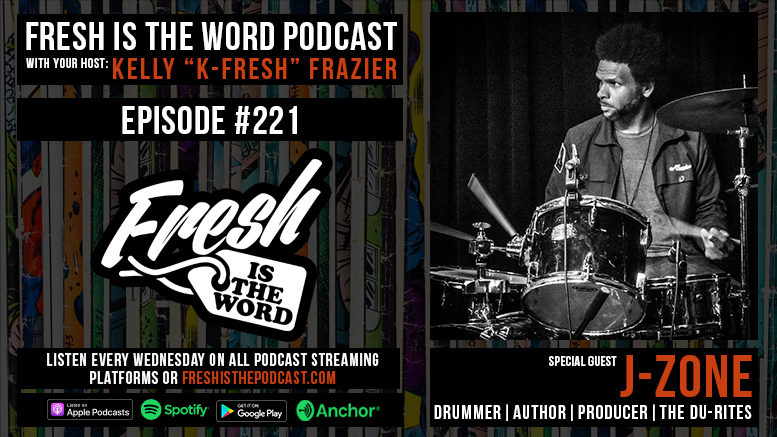 Fresh is the Word Podcast Episode #221: J-Zone