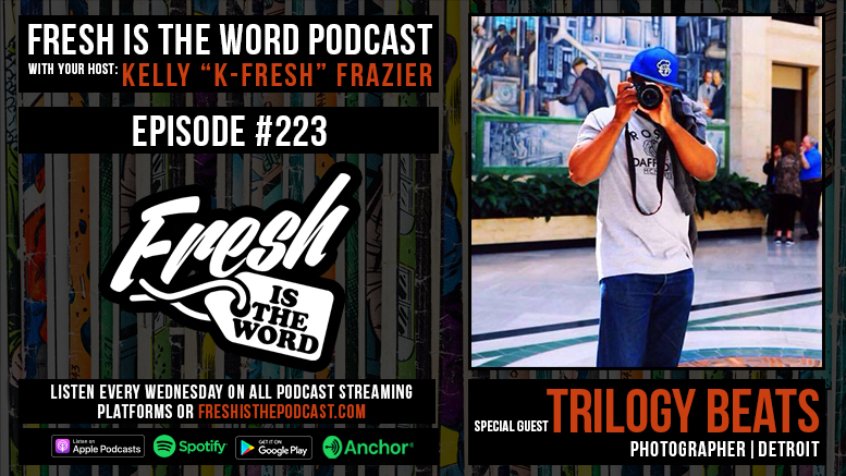 Fresh is the Word Podcast Episode #223: Trilogy Beats – Detroit Photographer Documenting Black Lives Matter Protests