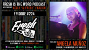 Fresh is the Word Podcast Episode #224: Angela Muñoz - Los Angeles Singer/Song-Writer, Debut Album Introspection Produced by Adrian Younge OUt Now Via Linear Labs