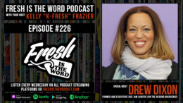 Fresh is the Word Podcast Episode #226: Drew Dixon - Former A&R Executive at Def Jam and Arista, Subject of the HBO Max Docuseries On the Record about her Decision to Publicly Accuse Russell Simmons of Sexual Abuse