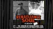 Renaissance Soul Podcast: Ep. 1 - The Origins of Renaissance Soul (w/ K-Fresh Interviewed by Hip-Hop Journalist Dan Charnas)