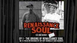 Renaissance Soul Podcast: Ep. 1 - The Origins of Renaissance Soul (w/ K-Fresh Interviewed by Hip-Hop Journalist Dan Charnas)