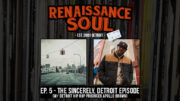 Renaissance Soul Podcast: Ep. 5 - The Sincerely, Detroit Episode (w/ Detroit Hip Hop Producer Apollo Brown)