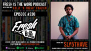 "Fresh is the Word Podcast Episode #230: Sly5thAve - Grammy Award Winning Saxophonist, Producer, Arranger, New Album ""What It Is"" Out Now Via Tru Thoughts"