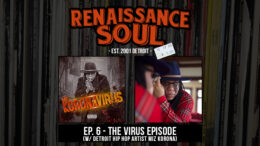 Renaissance Soul Podcast: Ep. 6 - The Virus Episode (w/ Detroit Hip Hop Artist Miz Korona)