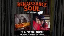 Renaissance Soul Podcast: Ep. 6 - The Virus Episode (w/ Detroit Hip Hop Artist Miz Korona)