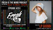 Fresh is the Word Podcast Episode #231: LP Giobbi – Oregon-born, Los Angeles-based DJ, Producer, Creator of Femme House, Co-Owner of Animal Talk, New EP Playing My Role Out Now