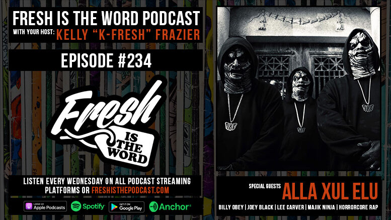 Fresh is the Word Podcast Episode #234: Alla Xul Elu (Billy Obey, Joey Black, Lee Carver) - New Album MauXuLeum Out Now on Majik Ninja Entertainment
