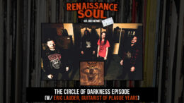 Renaissance Soul Podcast - The Circle Of Darkness Episode (w/ Eric Lauder, Guitarist of Detroit Thrash/Death Metal Band Plague Years)