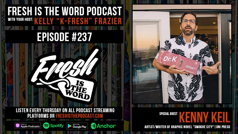 Fresh is the Word Podcast Episode #237: Kenny Keil - Artist/Writer of Graphic Novel Smoove City, Out Now via Oni Press