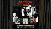 Renaissance Soul Podcast - The Majesty Crush Episode (w/ Hobey Echlin - Bassist)