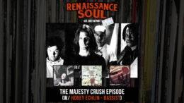 Renaissance Soul Podcast - The Majesty Crush Episode (w/ Hobey Echlin - Bassist)