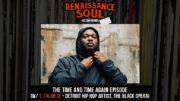 Renaissance Soul Podcast - The Time and Time Again Episode (w/ Detroit Hip Hop Artist and The Black Opera's T. Calmese)