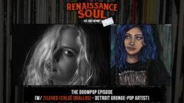 Renaissance Soul Podcast - The DOOMPOP Episode (w/ Zilched (Chloë Drallos) - Detroit Grunge-Pop Artist)