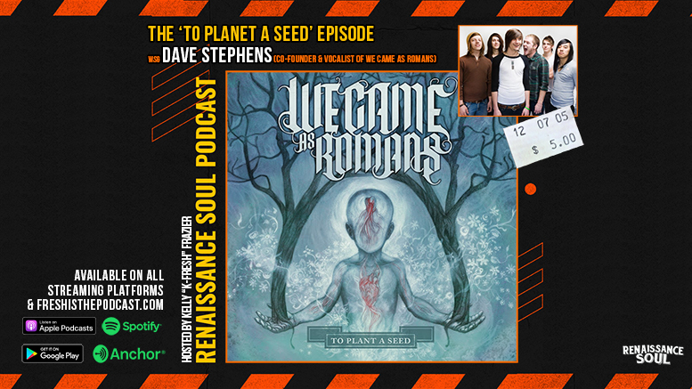 Renaissance Soul Podcast - The To Plant A Seed Episode (w/ Dave Stephens - Founding Member and Vocalist of Detroit Metalcore Band 'We Came As Romans')