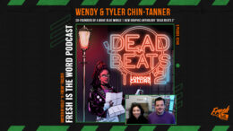 Fresh is the Word Podcast Episode #249: Wendy & Tyler Chin-Tanner - Co-Founders of A Wave Blue World, New Graphic Anthology 'Dead Beats 2'