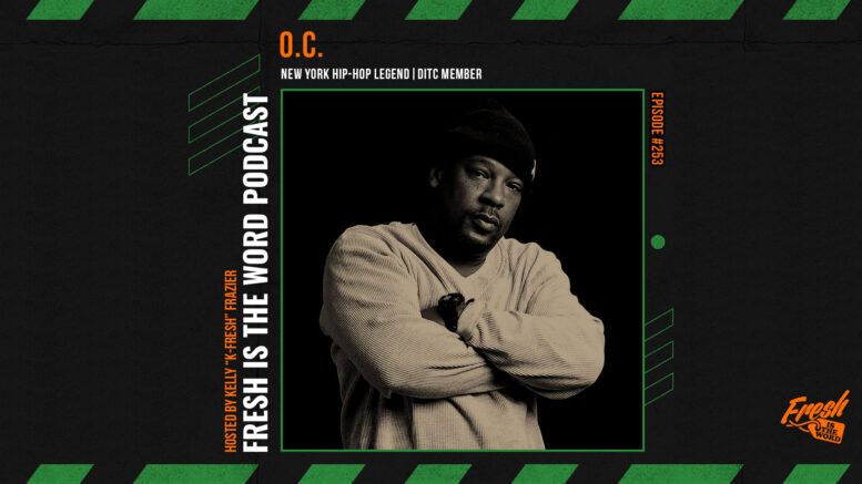 Fresh is the Word Podcast Episode #251: O.C. - New York Hip-Hop Legend, DITC Member